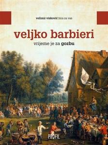 Veljko Barbieri-Vrijeme je za gozbu